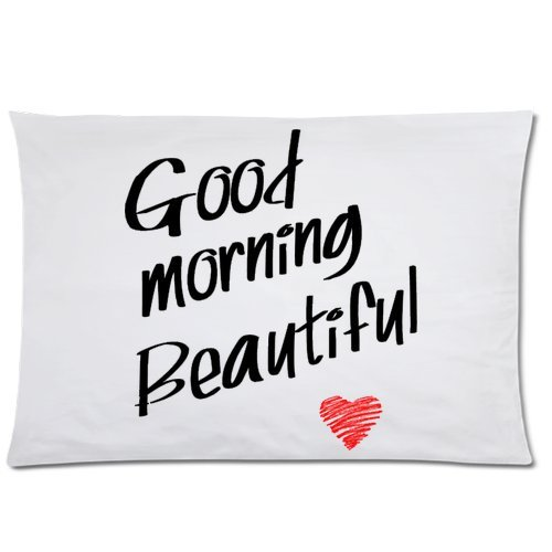 Romantic Valentines Day Gift - Good Morning Beautiful Pillowcase - Zippered Pillowcase Pillow Protector Best Pillow Cover - Standard Size 20x30 inches One-sided Print Pefect Gift for Lovers  Couples  Wife  Husband  Girlfriend  Boyfriend Great G